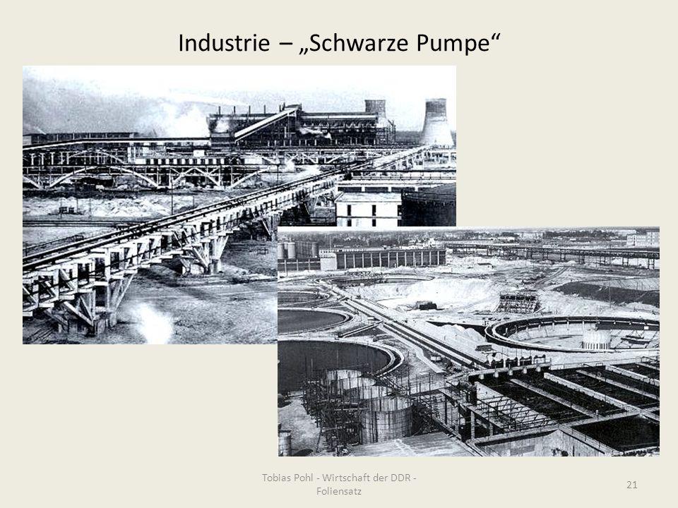"""Industrie – """"Schwarze Pumpe"""" Tobias Pohl - Wirtschaft der DDR - Foliensatz 21"""