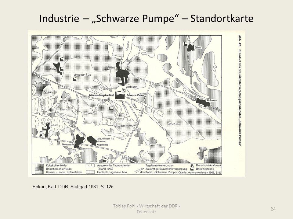 """Industrie – """"Schwarze Pumpe"""" – Standortkarte Tobias Pohl - Wirtschaft der DDR - Foliensatz 24 Eckart, Karl: DDR. Stuttgart 1981, S. 125."""