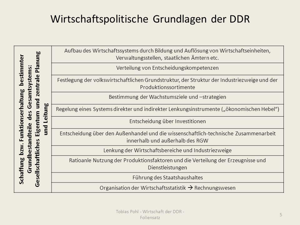 Wirtschaftspolitische Grundlagen der DDR Schaffung bzw. Funktionserhaltung bestimmter Grundbestandteile des Gesamtsystems: Gesellschaftliches Eigentum