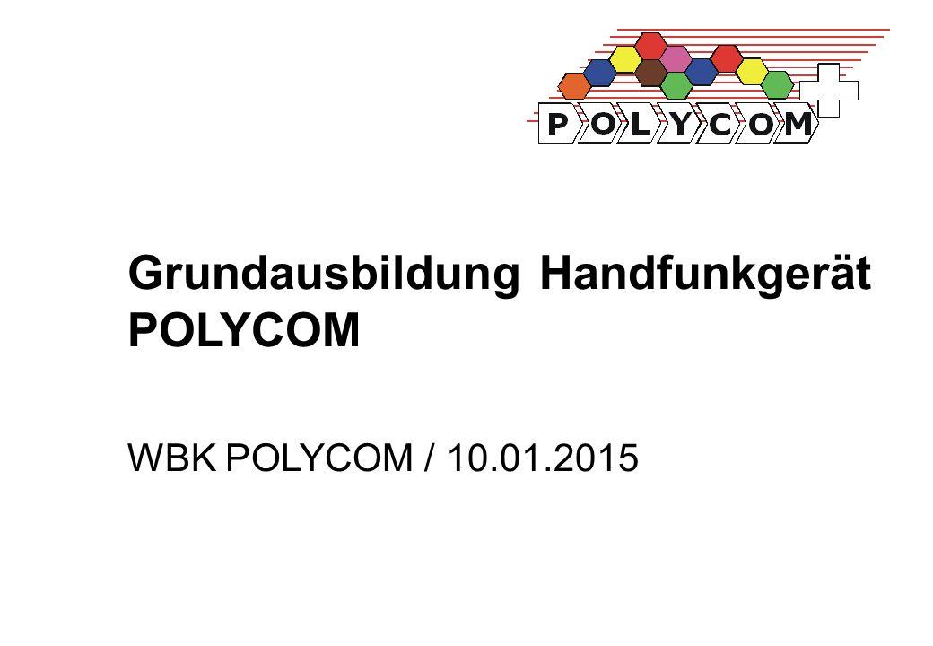 Grundausbildung Handfunkgerät POLYCOM WBK POLYCOM / 10.01.2015