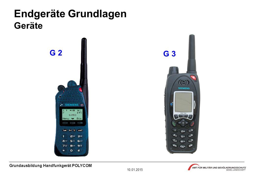 Grundausbildung Handfunkgerät POLYCOM 10.01.2015 G 2 G 3 Endgeräte Grundlagen Geräte