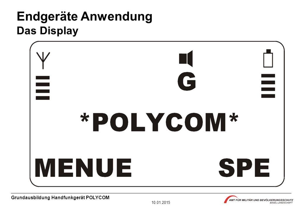 Grundausbildung Handfunkgerät POLYCOM 10.01.2015 Endgeräte Anwendung Das Display