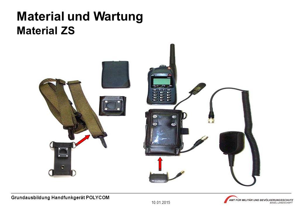 Grundausbildung Handfunkgerät POLYCOM 10.01.2015 Material und Wartung Material ZS