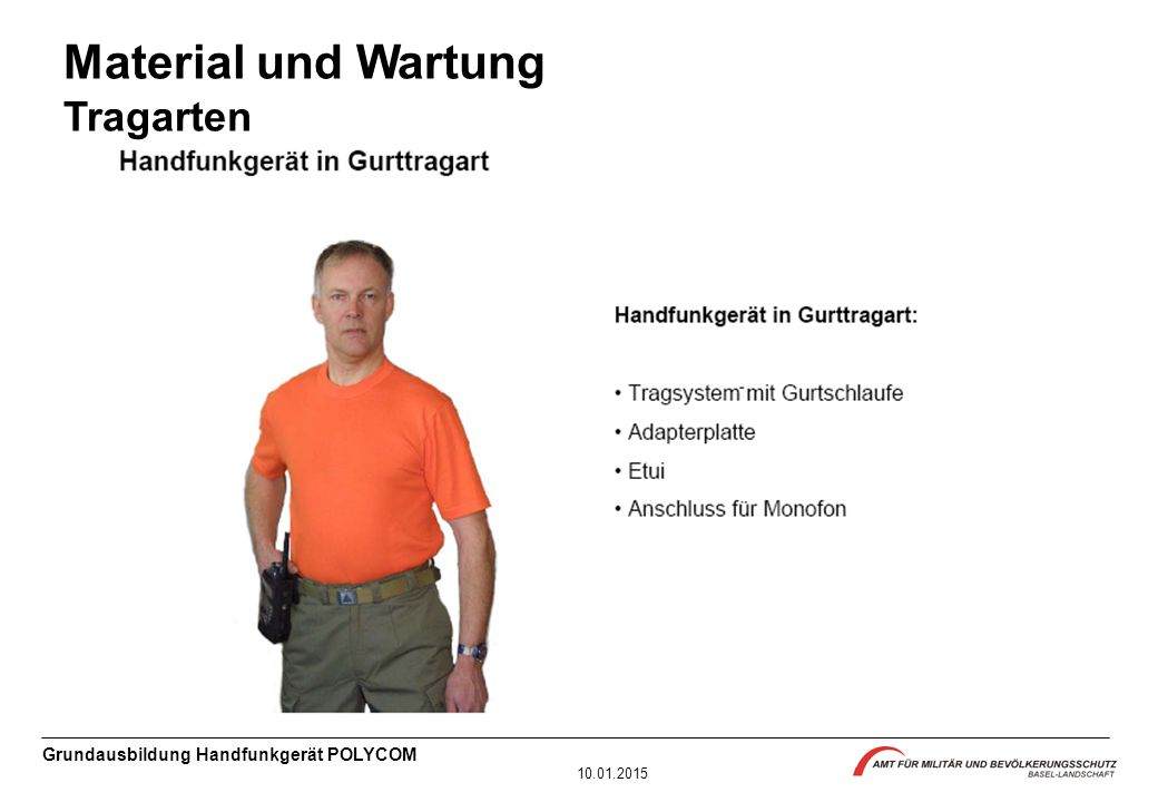 Grundausbildung Handfunkgerät POLYCOM 10.01.2015 Material und Wartung Tragarten