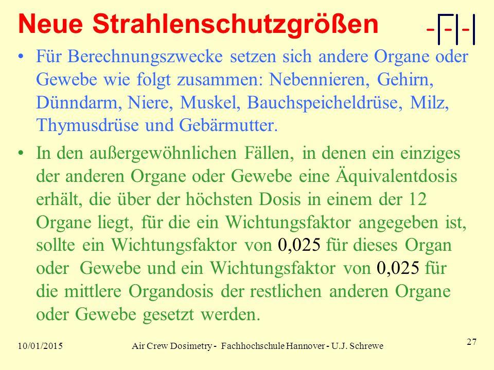 10/01/2015Air Crew Dosimetry - Fachhochschule Hannover - U.J. Schrewe 27 Neue Strahlenschutzgrößen Für Berechnungszwecke setzen sich andere Organe ode