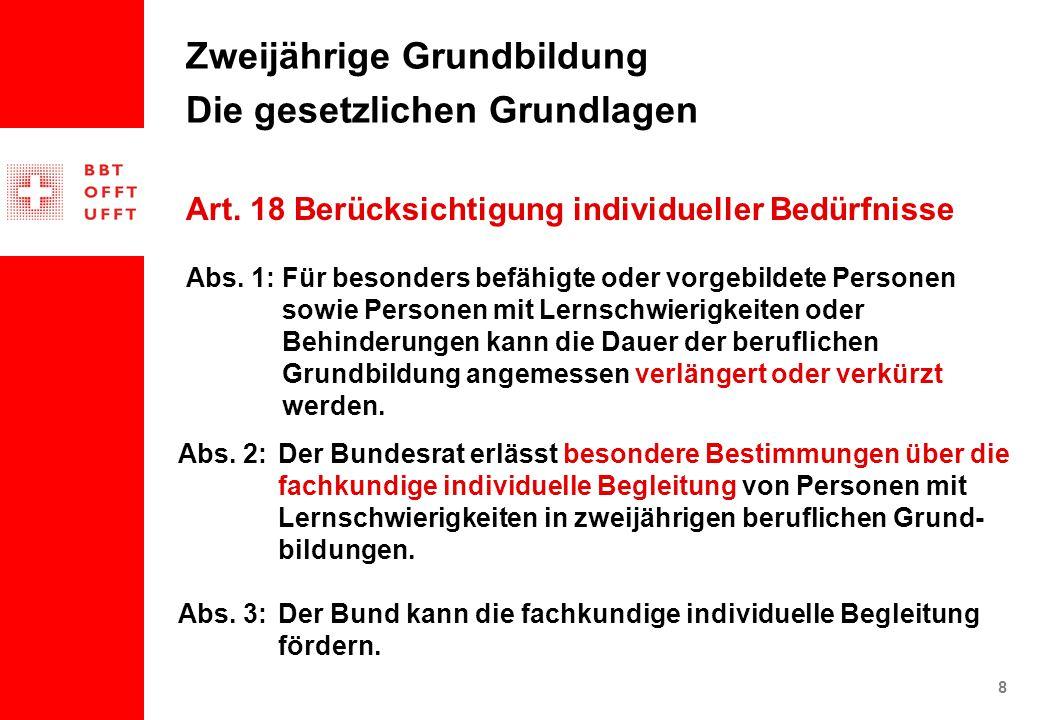8 Zweijährige Grundbildung Die gesetzlichen Grundlagen Abs.