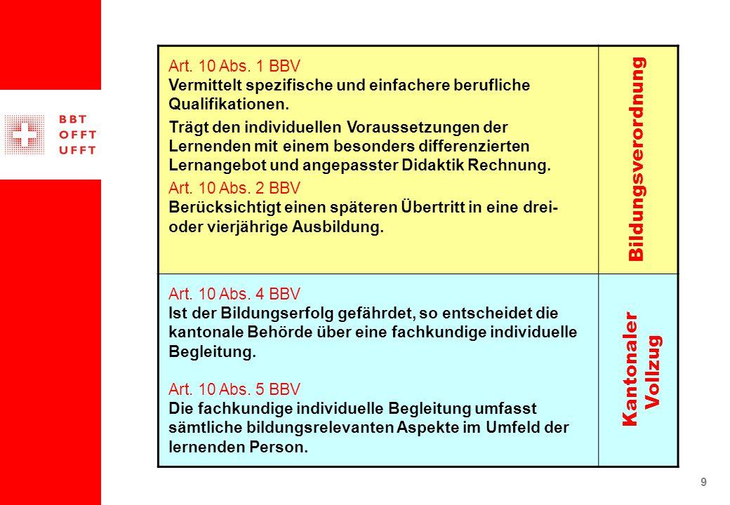 9 Art. 10 Abs. 1 BBV Vermittelt spezifische und einfachere berufliche Qualifikationen.