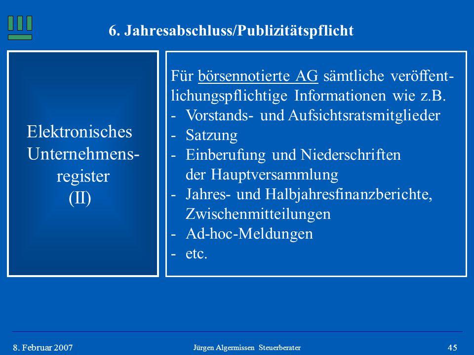 458. Februar 2007 Elektronisches Unternehmens- register (II) Für börsennotierte AG sämtliche veröffent- lichungspflichtige Informationen wie z.B. -Vor