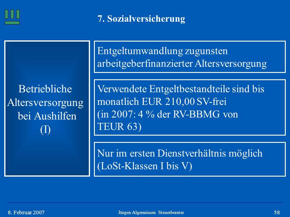 588. Februar 2007 7. Sozialversicherung Betriebliche Altersversorgung bei Aushilfen (I) Entgeltumwandlung zugunsten arbeitgeberfinanzierter Altersvers