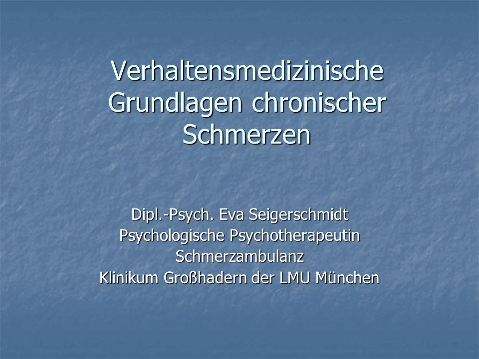 Verhaltensmedizinische Grundlagen chronischer Schmerzen Dipl.-Psych.