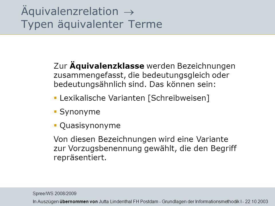 Äquivalenzrelation  Typen äquivalenter Terme Zur Äquivalenzklasse werden Bezeichnungen zusammengefasst, die bedeutungsgleich oder bedeutungsähnlich s