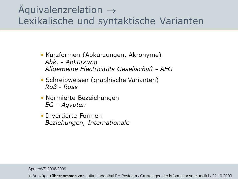 Äquivalenzrelation  Lexikalische und syntaktische Varianten  Kurzformen (Abkürzungen, Akronyme) Abk. - Abkürzung Allgemeine Electricitäts Gesellscha