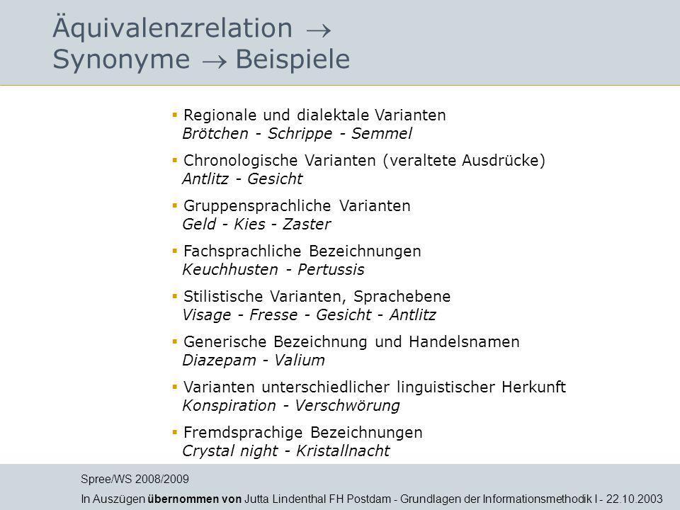 Äquivalenzrelation  Synonyme  Beispiele  Regionale und dialektale Varianten Brötchen - Schrippe - Semmel  Chronologische Varianten (veraltete Ausd