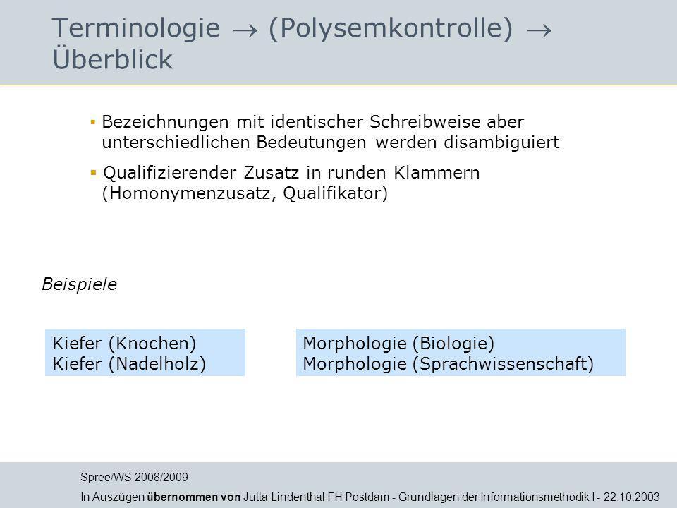 Jutta Lindenthal Terminologie  (Polysemkontrolle)  Überblick  Bezeichnungen mit identischer Schreibweise aber unterschiedlichen Bedeutungen werden