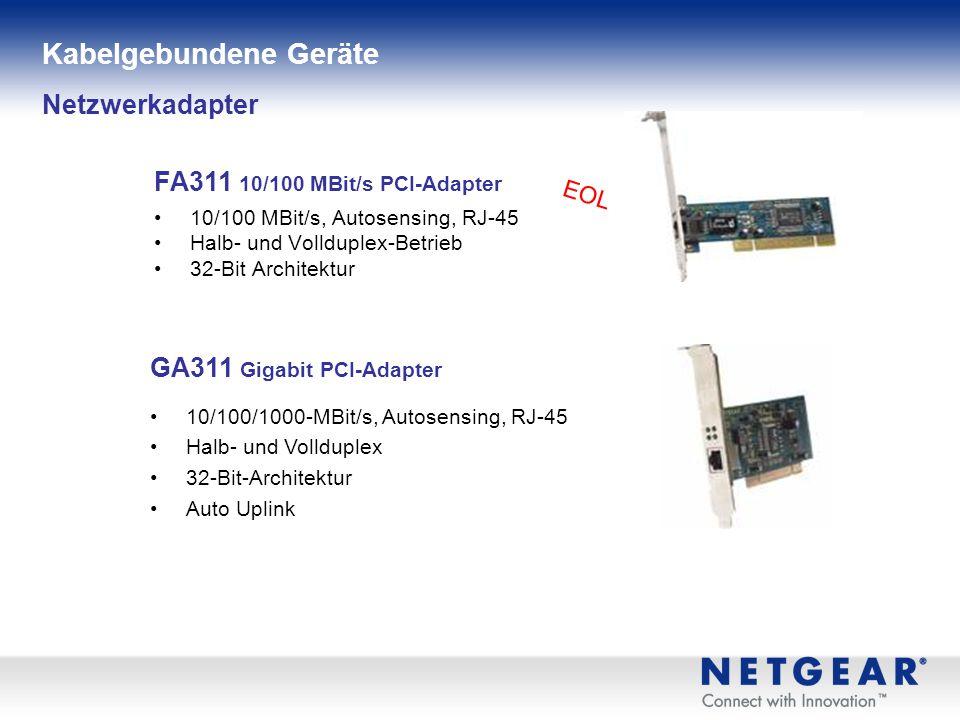 10/100 MBit/s, Autosensing, RJ-45 Halb- und Vollduplex-Betrieb 32-Bit Architektur Netzwerkadapter FA311 10/100 MBit/s PCI-Adapter GA311 Gigabit PCI-Adapter 10/100/1000-MBit/s, Autosensing, RJ-45 Halb- und Vollduplex 32-Bit-Architektur Auto Uplink Kabelgebundene Geräte EOL