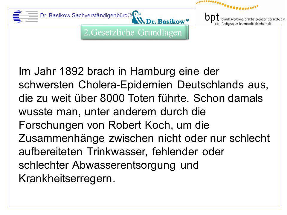 Dr. Basikow Sachverständigenbüro® Im Jahr 1892 brach in Hamburg eine der schwersten Cholera-Epidemien Deutschlands aus, die zu weit über 8000 Toten fü