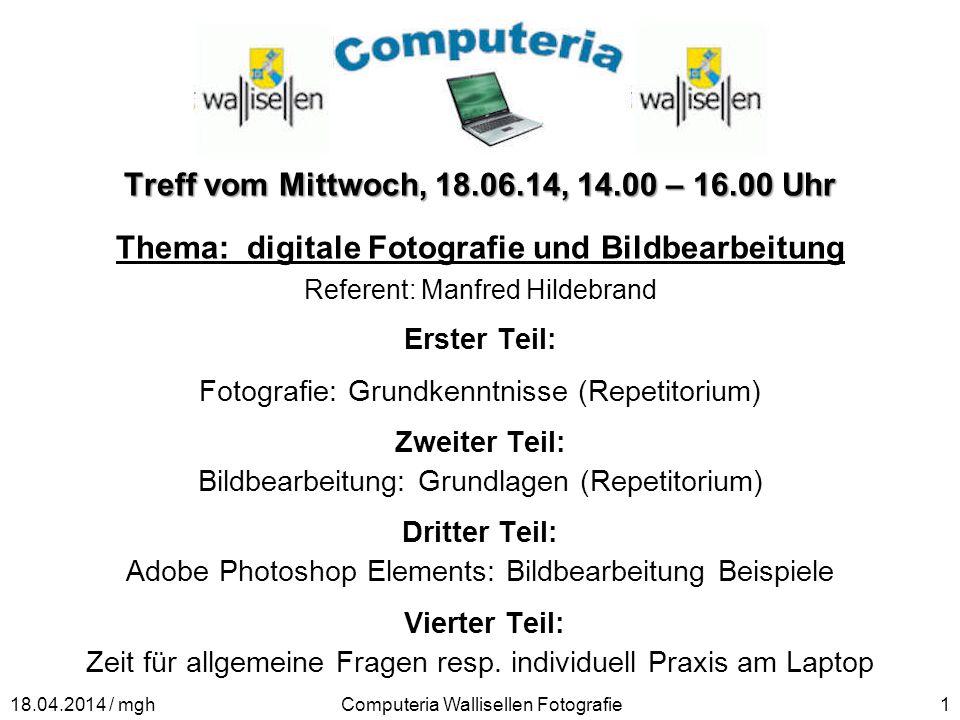 Treff vom Mittwoch, 18.06.14, 14.00 – 16.00 Uhr Thema: digitale Fotografie und Bildbearbeitung Referent: Manfred Hildebrand Erster Teil: Fotografie: G