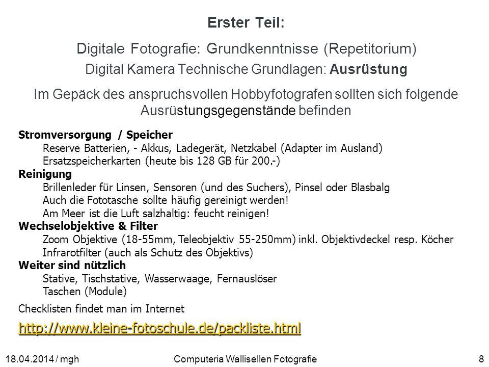 Erster Teil: Digitale Fotografie: Grundkenntnisse (Repetitorium) Digital Kamera Technische Grundlagen: Ausrüstung Computeria Wallisellen Fotografie818