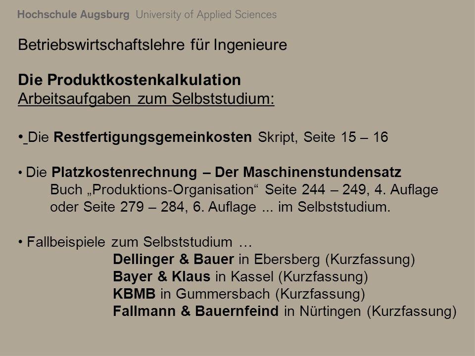 Betriebswirtschaftslehre für Ingenieure Die Produktkostenkalkulation Besprechung der Fallbeispiele…..