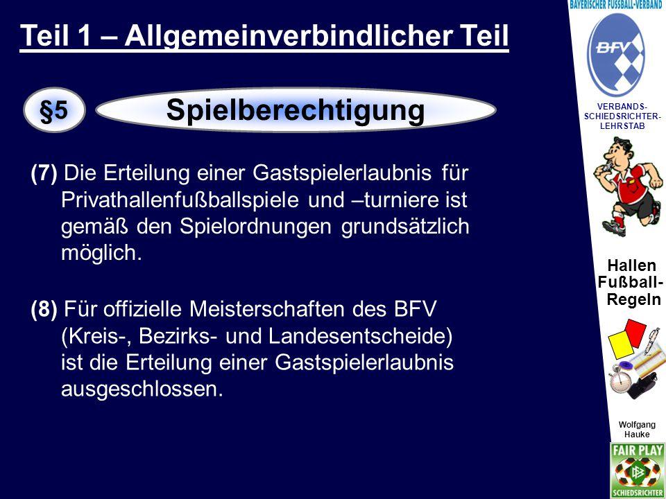 Hallen Fußball- Regeln Wolfgang Hauke VERBANDS- SCHIEDSRICHTER- LEHRSTAB Wolfgang Hauke (1) Die Spieler müssen Spielkleidung tragen.