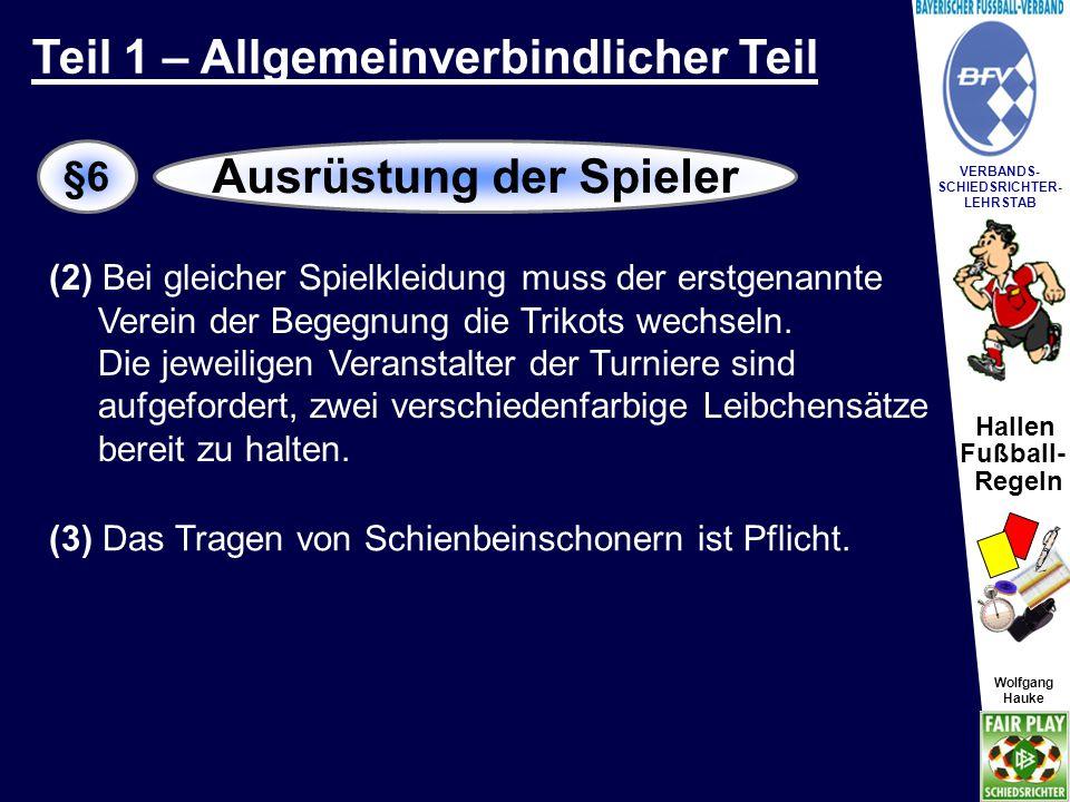 Hallen Fußball- Regeln Wolfgang Hauke VERBANDS- SCHIEDSRICHTER- LEHRSTAB Wolfgang Hauke Den Turnierablauf legt der veranstaltende Verein, das Verbandsorgan oder die Gebietskörperschaft in Verbindung mit dem BFV unter Berücksichtigung dieser Richtlinien fest.