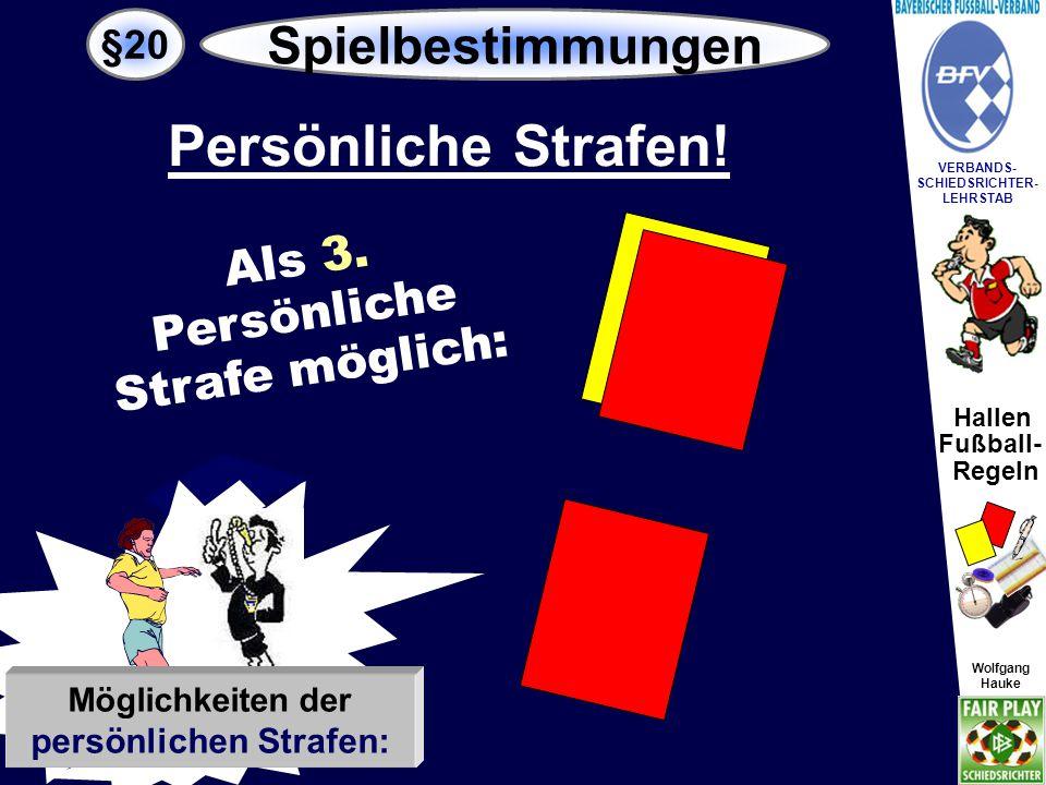 Hallen Fußball- Regeln Wolfgang Hauke VERBANDS- SCHIEDSRICHTER- LEHRSTAB Wolfgang Hauke Der Spieler muss den Innenraum verlassen.