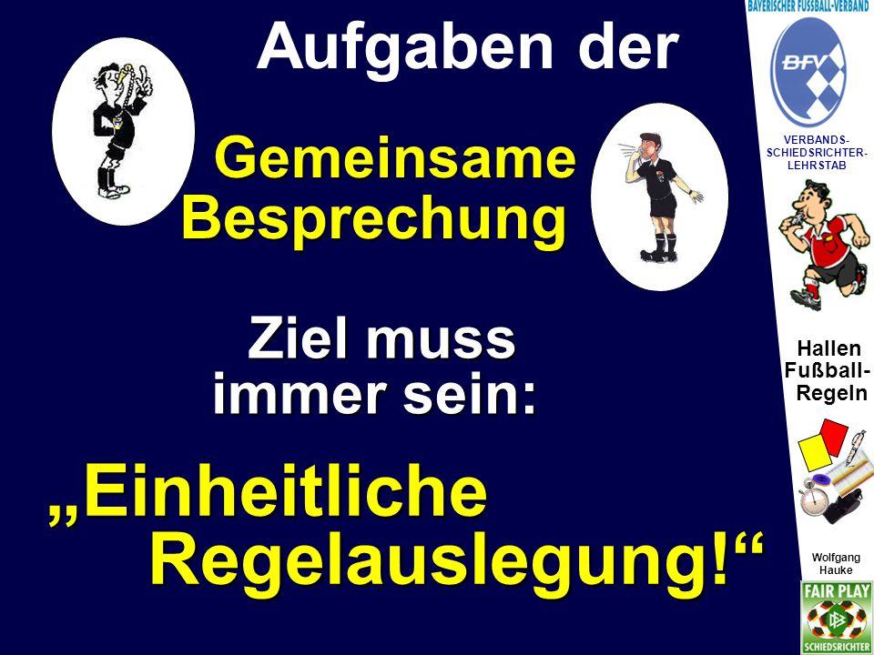 Hallen Fußball- Regeln Wolfgang Hauke VERBANDS- SCHIEDSRICHTER- LEHRSTAB Wolfgang Hauke Beispiel: Gruppe A: SV Schulstadt, FC Gaststadt, SV Kirchdorf, TSV Heimdorf +8 1.
