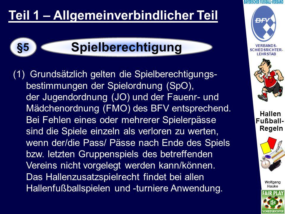 Hallen Fußball- Regeln Wolfgang Hauke VERBANDS- SCHIEDSRICHTER- LEHRSTAB Wolfgang Hauke (2) Bei Turnieren, die über mehrere Tage ausgetragen werden, ist die Wertung dieser Spiele am Ende eines Turniertages analog des Abs.