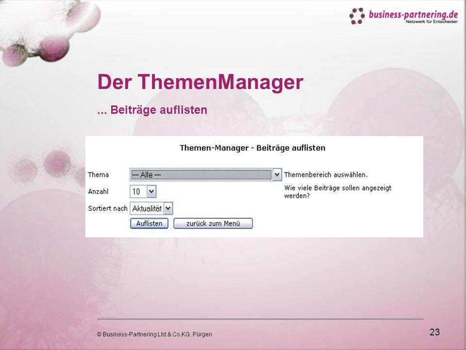 © Business-Partnering Ltd.& Co.KG, Pürgen 23 Der ThemenManager... Beiträge auflisten