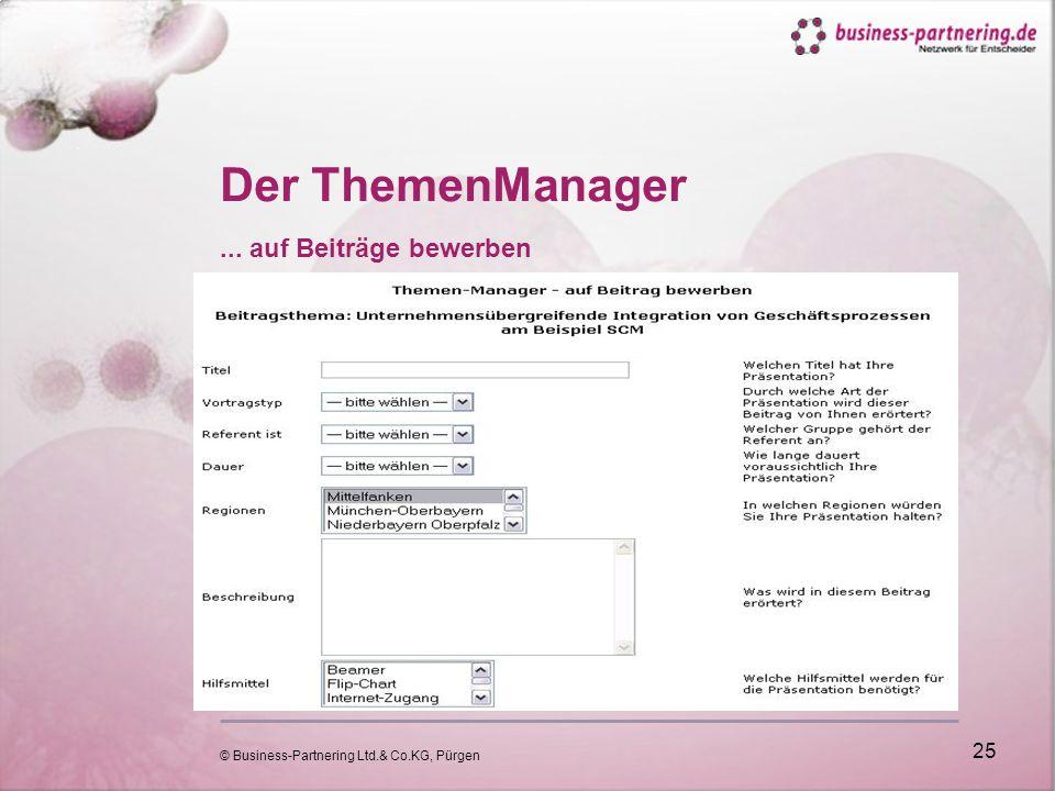© Business-Partnering Ltd.& Co.KG, Pürgen 25 Der ThemenManager... auf Beiträge bewerben