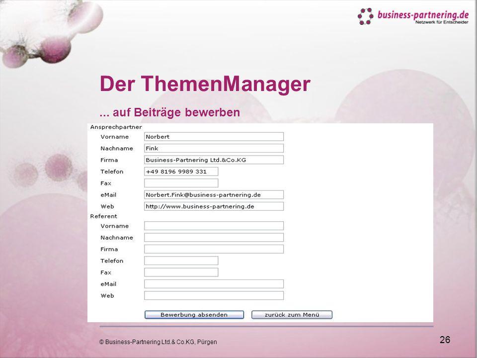 © Business-Partnering Ltd.& Co.KG, Pürgen 26 Der ThemenManager... auf Beiträge bewerben