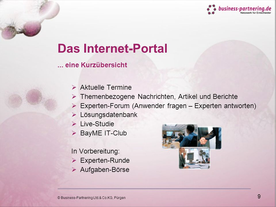 © Business-Partnering Ltd.& Co.KG, Pürgen 9 Das Internet-Portal...