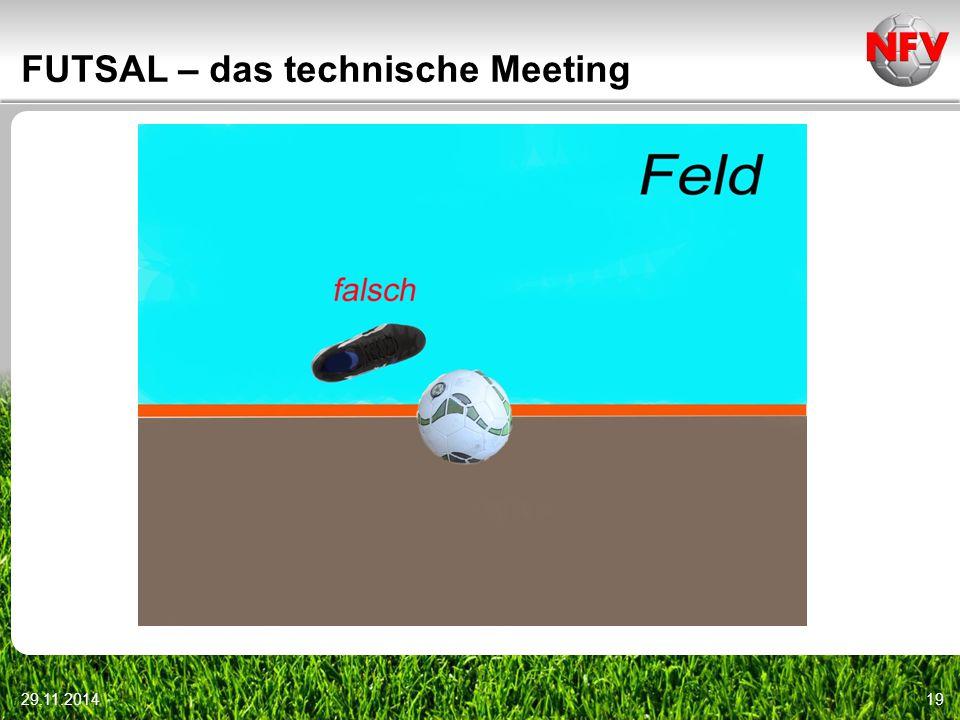 29.11.201419 FUTSAL – das technische Meeting
