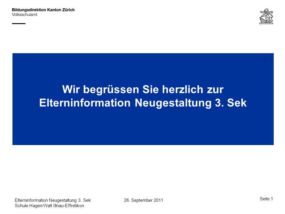 Seite 2 26.September 2011Elterninformation Neugestaltung 3.