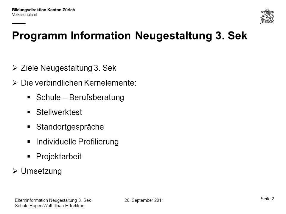 Seite 33 26.September 2011Elterninformation Neugestaltung 3.