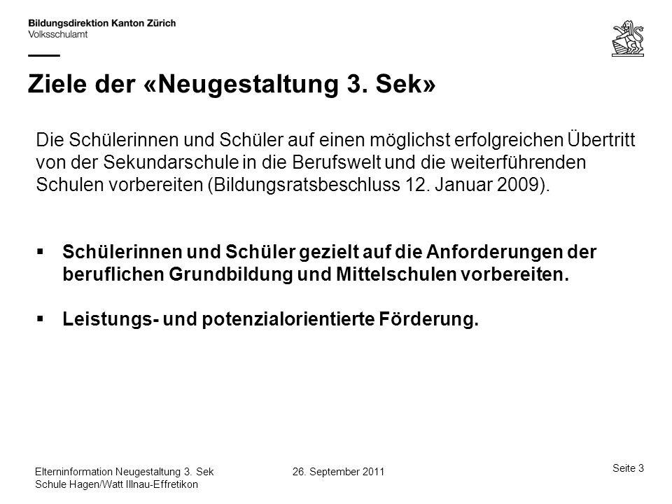 Seite 14 26.September 2011Elterninformation Neugestaltung 3.