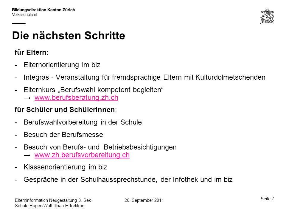 Seite 8 26.September 2011Elterninformation Neugestaltung 3.