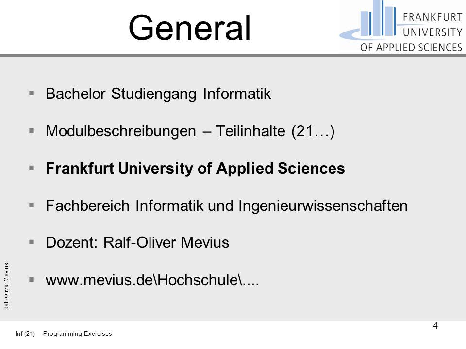 Inf (21) - Programming Exercises Ralf-Oliver Mevius General  Bachelor Studiengang Informatik  Modulbeschreibungen – Teilinhalte (21…)  Frankfurt Un