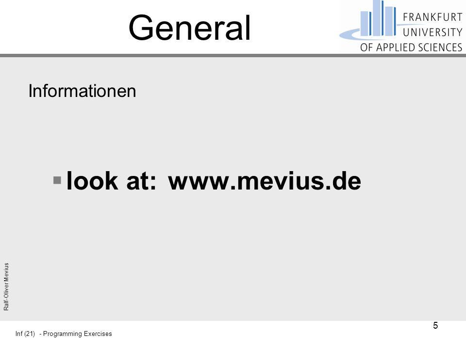 Inf (21) - Programming Exercises Ralf-Oliver Mevius General Informationen  look at: www.mevius.de 5