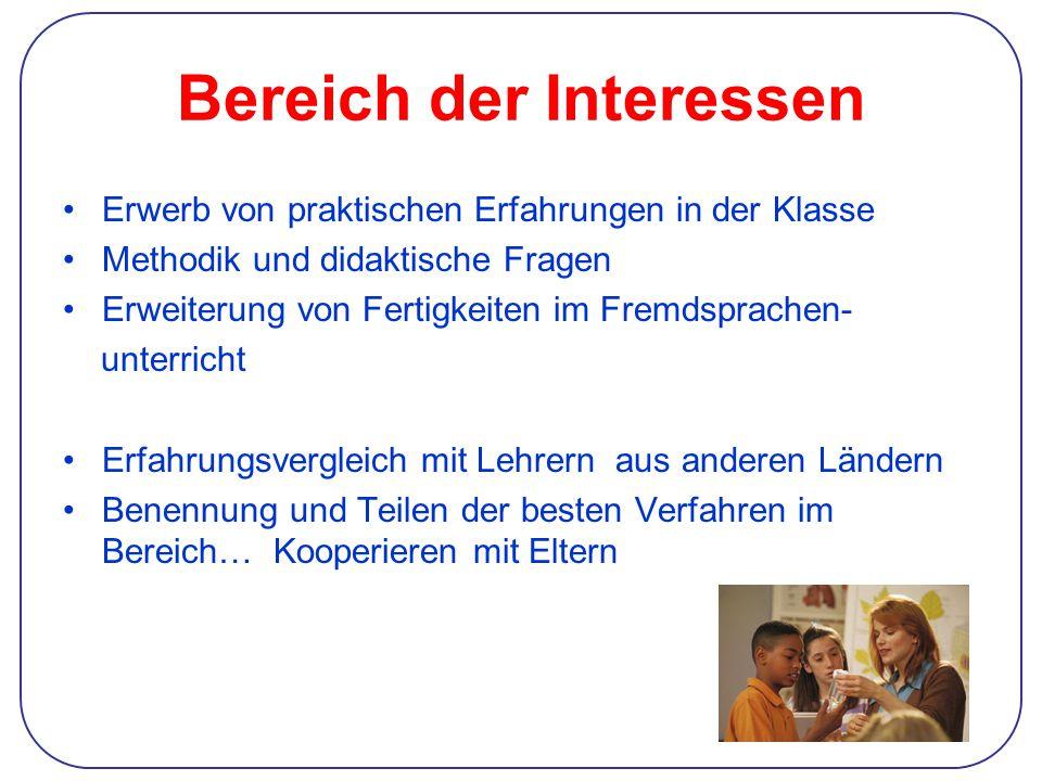 Bereich der Interessen Erwerb von praktischen Erfahrungen in der Klasse Methodik und didaktische Fragen Erweiterung von Fertigkeiten im Fremdsprachen-