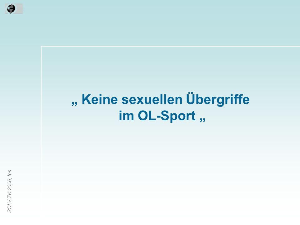 """SOLV-ZK 2006, Ins """" Keine sexuellen Übergriffe im OL-Sport """""""