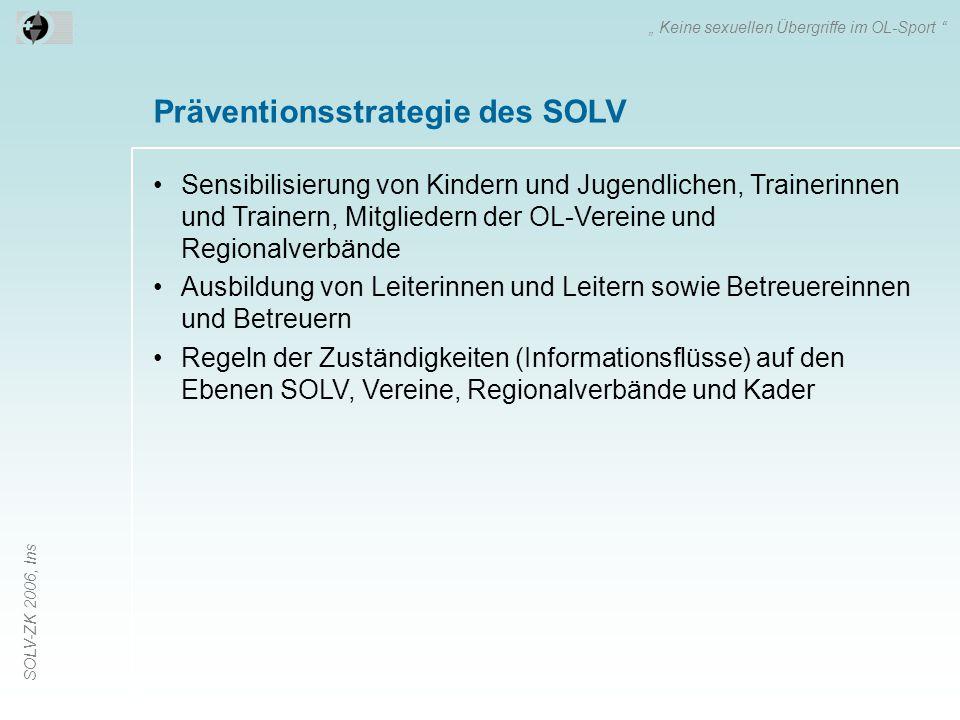 """SOLV-ZK 2006, Ins Präventionsstrategie des SOLV """" Keine sexuellen Übergriffe im OL-Sport """" Sensibilisierung von Kindern und Jugendlichen, Trainerinnen"""