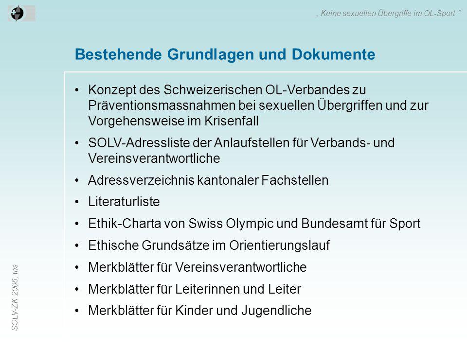SOLV-ZK 2006, Ins Bestehende Grundlagen und Dokumente Konzept des Schweizerischen OL-Verbandes zu Präventionsmassnahmen bei sexuellen Übergriffen und