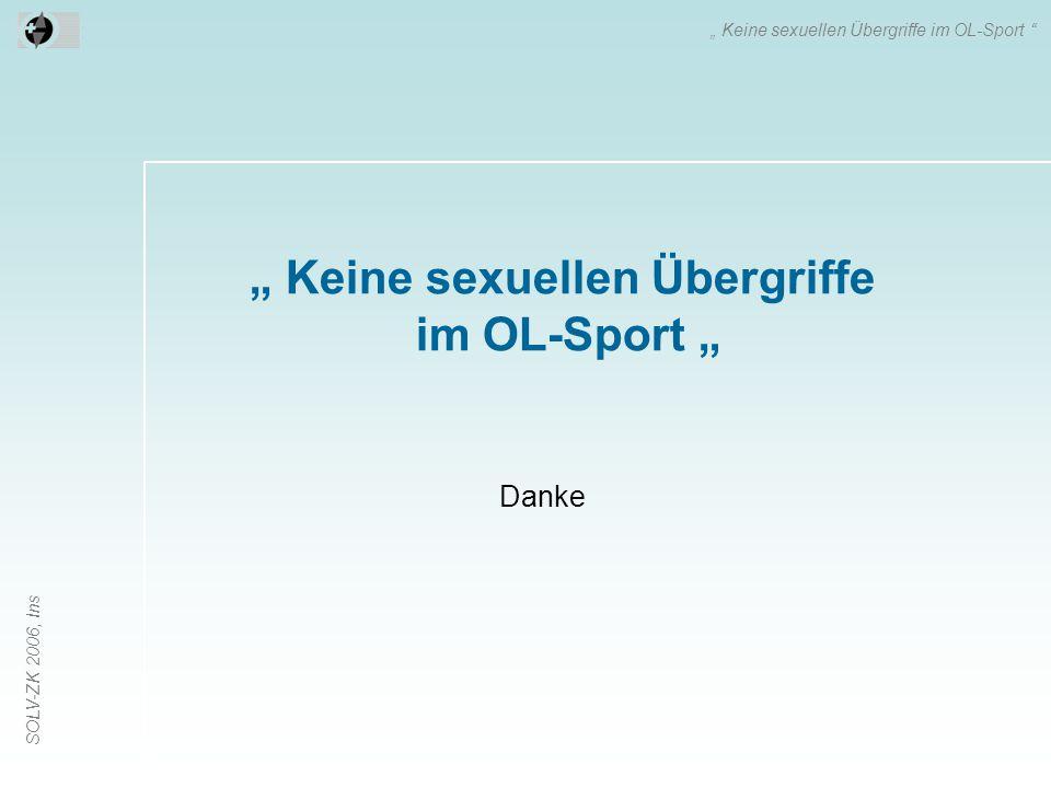"""SOLV-ZK 2006, Ins Danke """" Keine sexuellen Übergriffe im OL-Sport """" Keine sexuellen Übergriffe im OL-Sport """""""