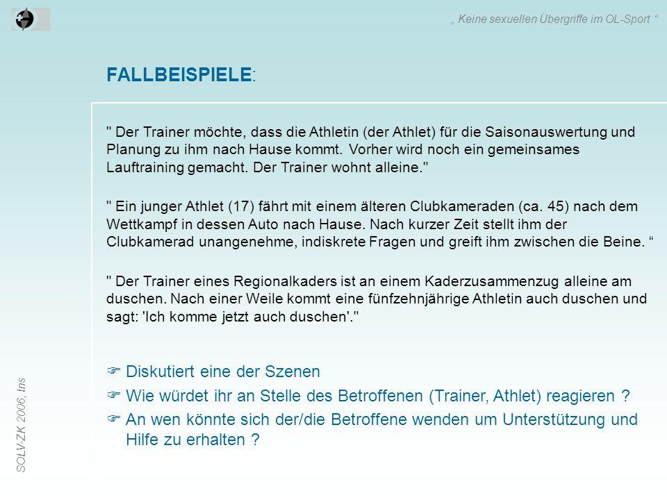 SOLV-ZK 2006, Ins FALLBEISPIELE: Der Trainer möchte, dass die Athletin (der Athlet) für die Saisonauswertung und Planung zu ihm nach Hause kommt.