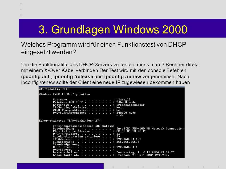 3. Grundlagen Windows 2000 Welche Funktion erfüllt ein DHCP-Server bzw.