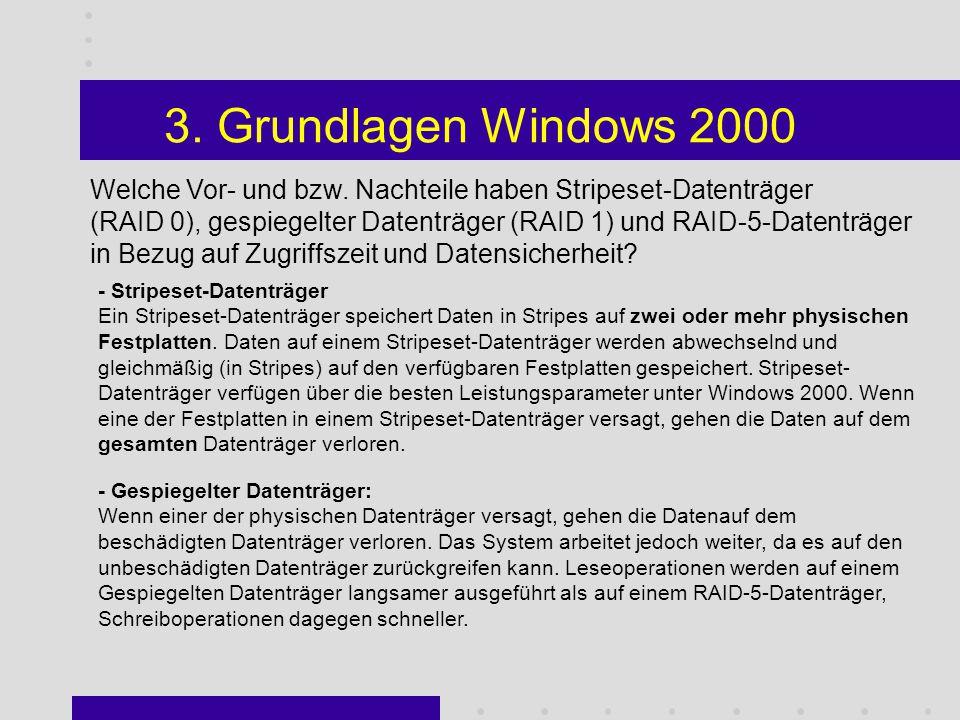 3. Grundlagen Windows 2000 Was versteht Windows 2000 / 2003 unter einer Domäne.