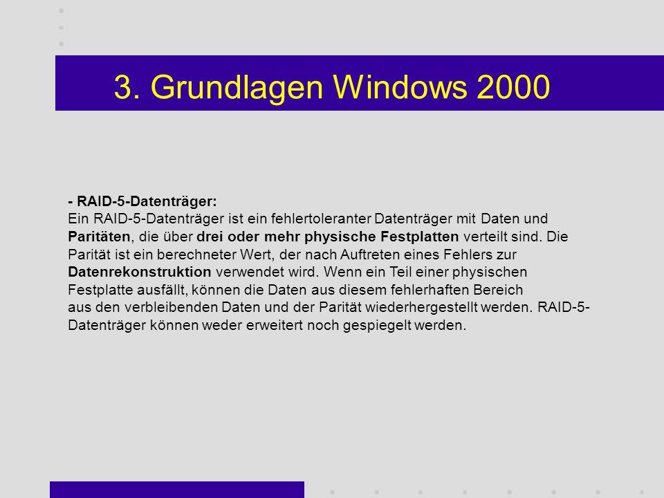 3. Grundlagen Windows 2000 Welche Vor- und bzw.