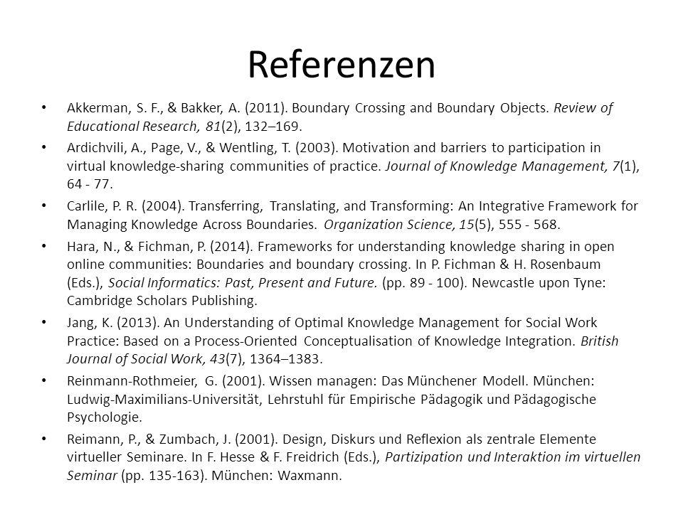 Referenzen Akkerman, S.F., & Bakker, A. (2011). Boundary Crossing and Boundary Objects.