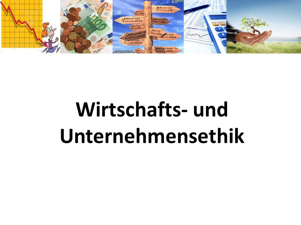 Unterschiedliche Ansätze der Wirtschafts- und Unternehmensethik Ökonomische Wirtschafts- und Unternehmensethik von Karl Homann et al.
